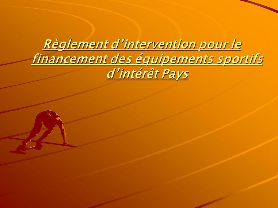 Règlement dintervention pour le financement des équipements sportifs dintérêt Pays