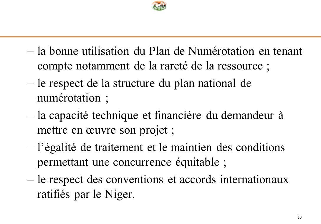 10 –la bonne utilisation du Plan de Numérotation en tenant compte notamment de la rareté de la ressource ; –le respect de la structure du plan nationa
