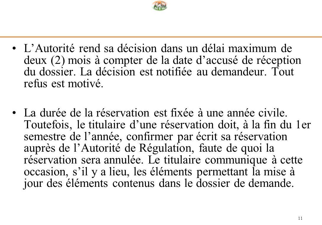 11 LAutorité rend sa décision dans un délai maximum de deux (2) mois à compter de la date daccusé de réception du dossier. La décision est notifiée au