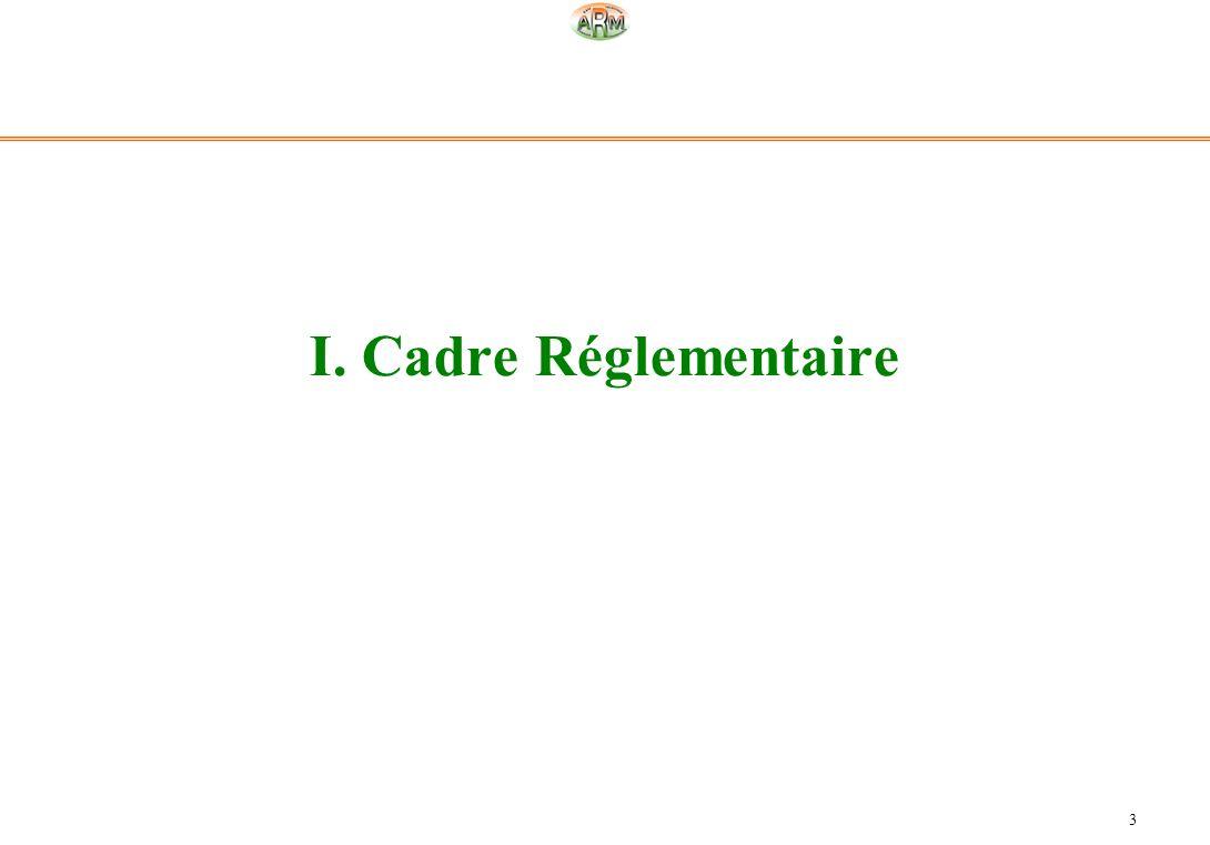 3 I. Cadre Réglementaire