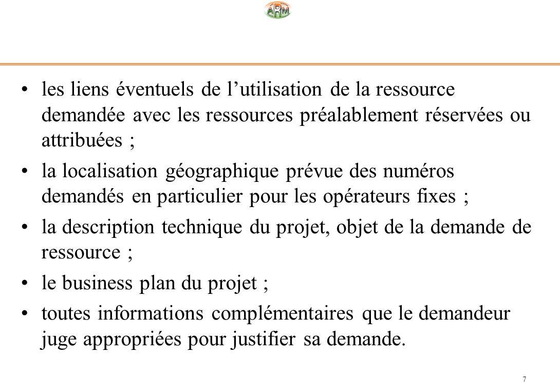 7 les liens éventuels de lutilisation de la ressource demandée avec les ressources préalablement réservées ou attribuées ; la localisation géographiqu