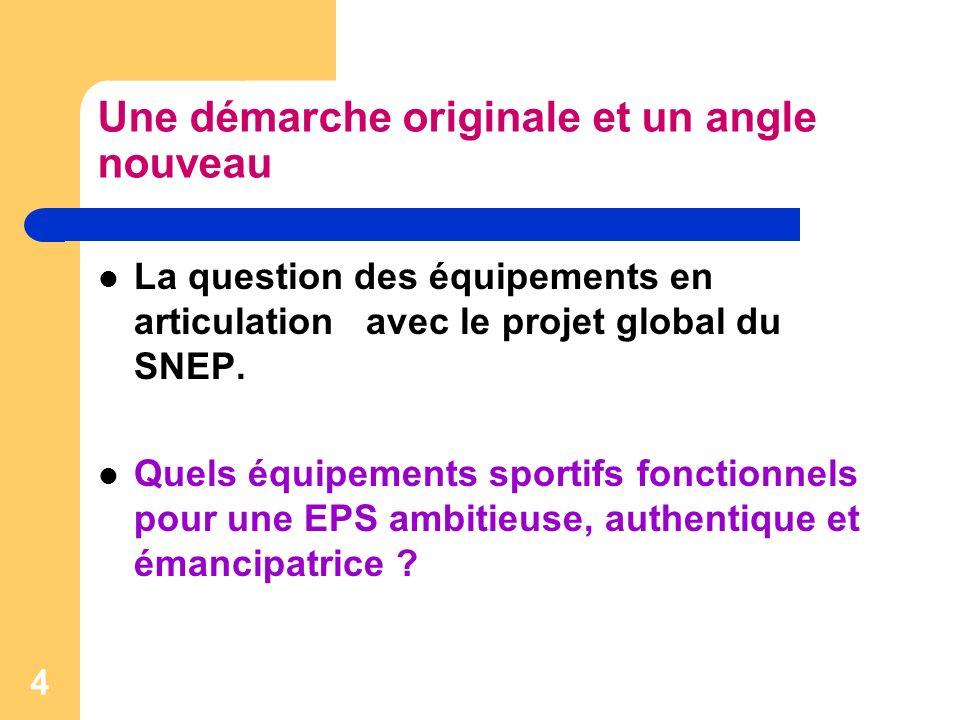 4 Une démarche originale et un angle nouveau La question des équipements en articulation avec le projet global du SNEP.