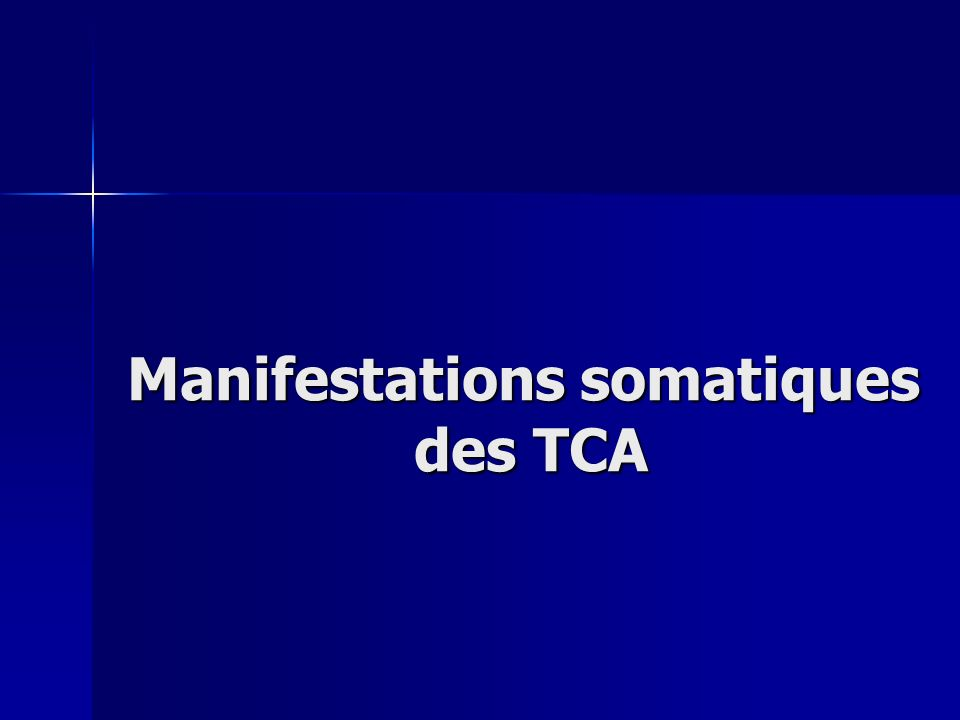 Manifestations somatiques des TCA des TCA