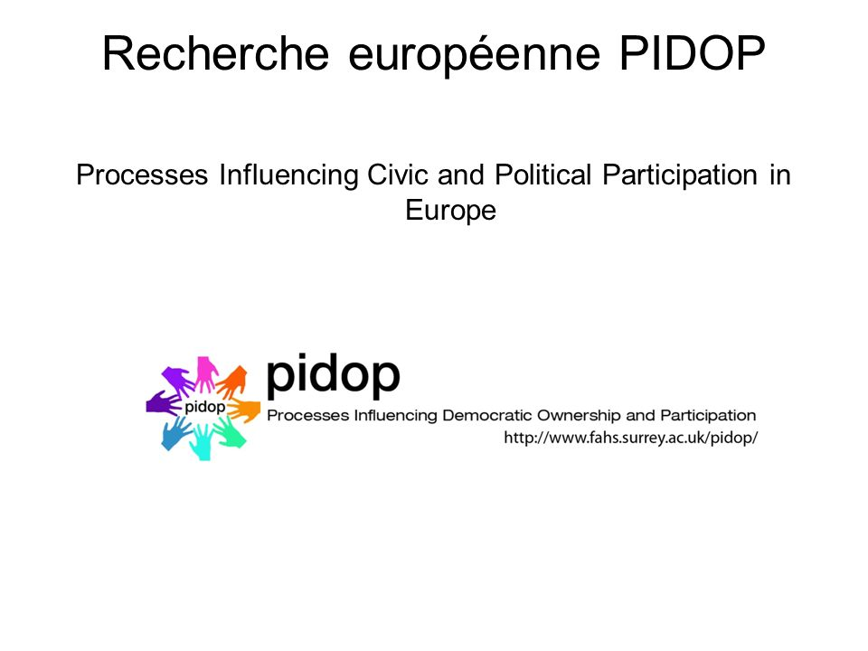 Recherche européenne PIDOP Processes Influencing Civic and Political Participation in Europe