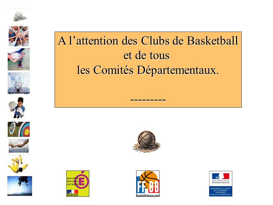 A lattention des Clubs de Basketball et de tous les Comités Départementaux. ---------