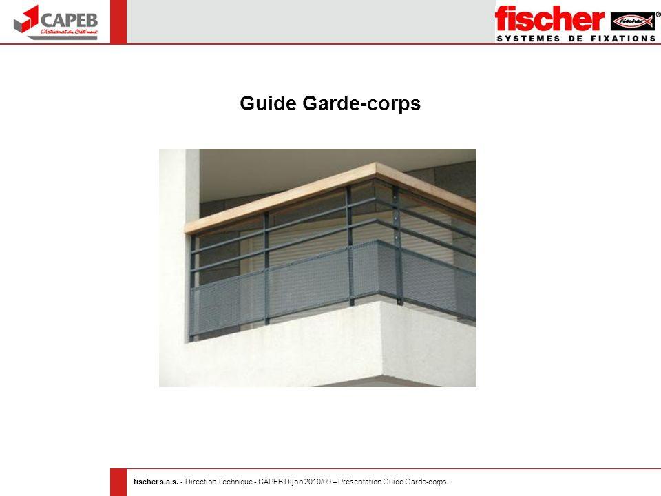 fischer s.a.s. - Direction Technique - CAPEB Dijon 2010/09 – Présentation Guide Garde-corps. Guide Garde-corps