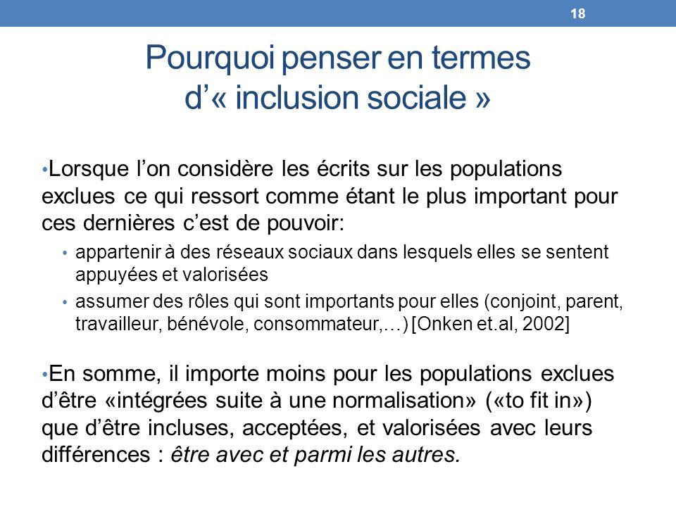 Pourquoi penser en termes d« inclusion sociale » Lorsque lon considère les écrits sur les populations exclues ce qui ressort comme étant le plus impor