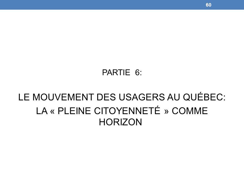 PARTIE 6: LE MOUVEMENT DES USAGERS AU QUÉBEC: LA « PLEINE CITOYENNETÉ » COMME HORIZON 60