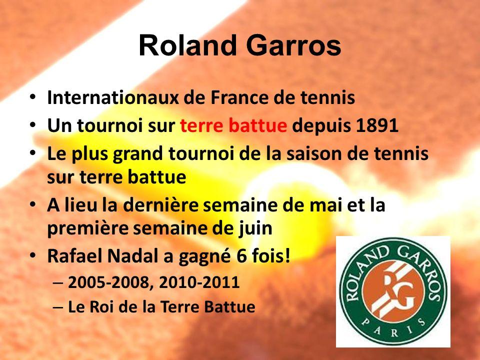 Roland Garros Internationaux de France de tennis Un tournoi sur terre battue depuis 1891 Le plus grand tournoi de la saison de tennis sur terre battue