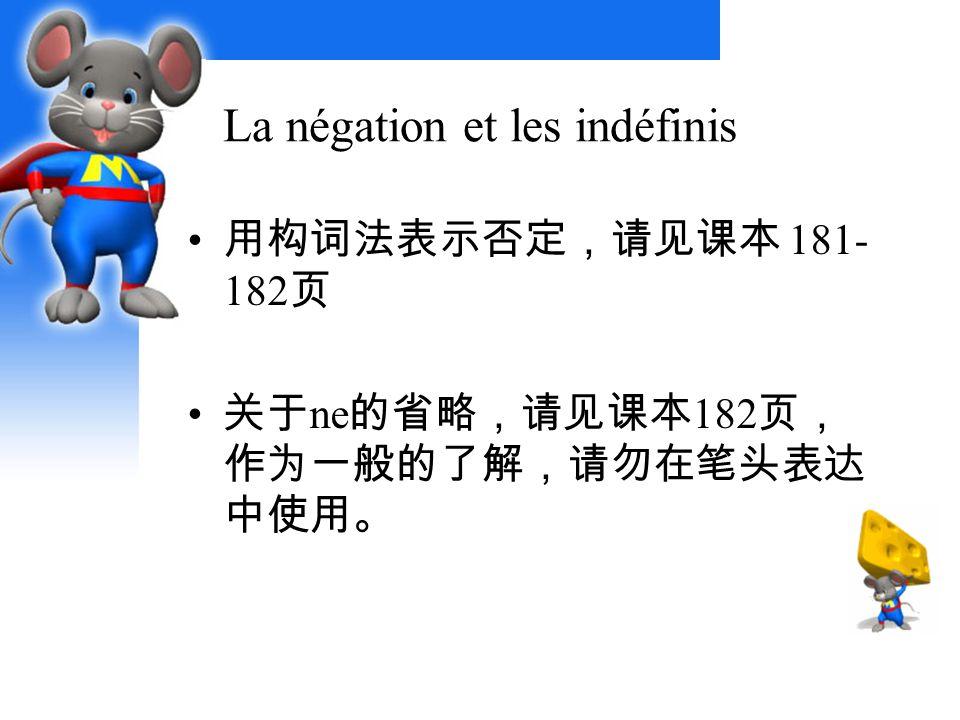 La négation et les indéfinis 181- 182 ne 182