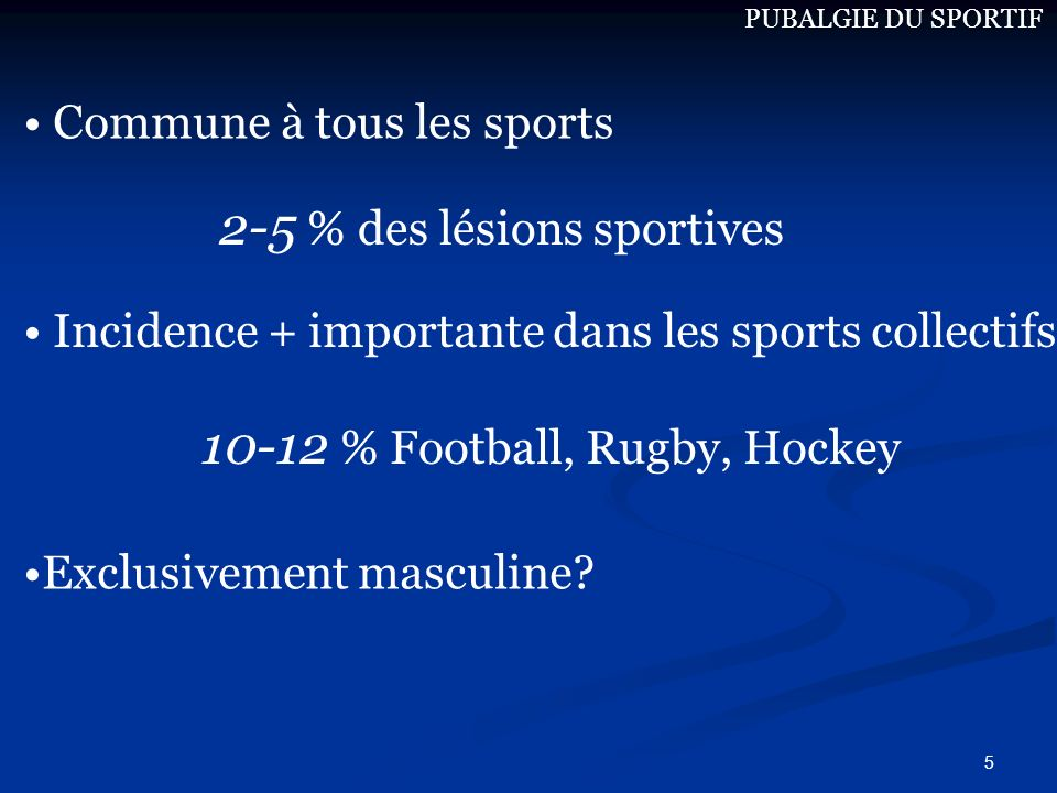 5 10-12 % Football, Rugby, Hockey Exclusivement masculine? 2-5 % des lésions sportives Incidence + importante dans les sports collectifs Commune à tou