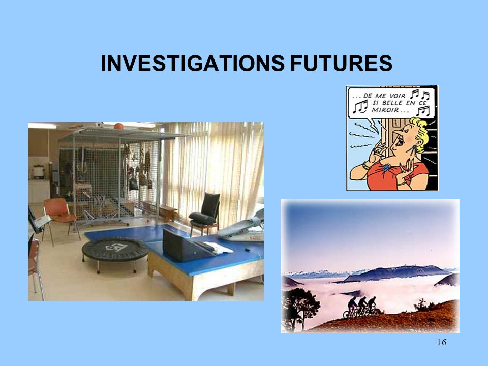 16 INVESTIGATIONS FUTURES