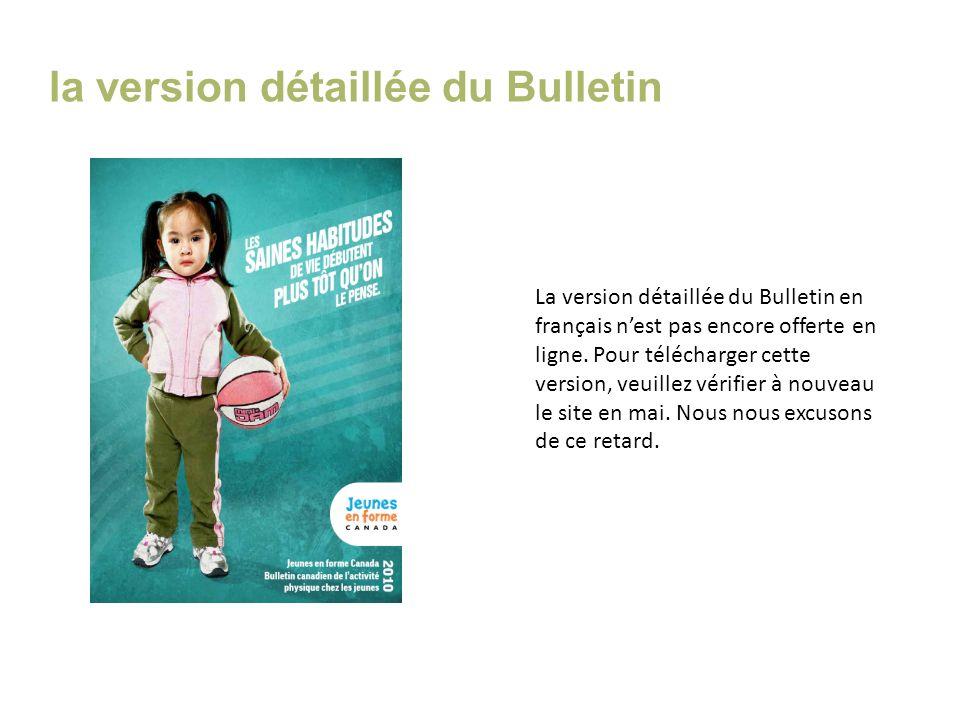 la version détaillée du Bulletin La version détaillée du Bulletin en français nest pas encore offerte en ligne. Pour télécharger cette version, veuill