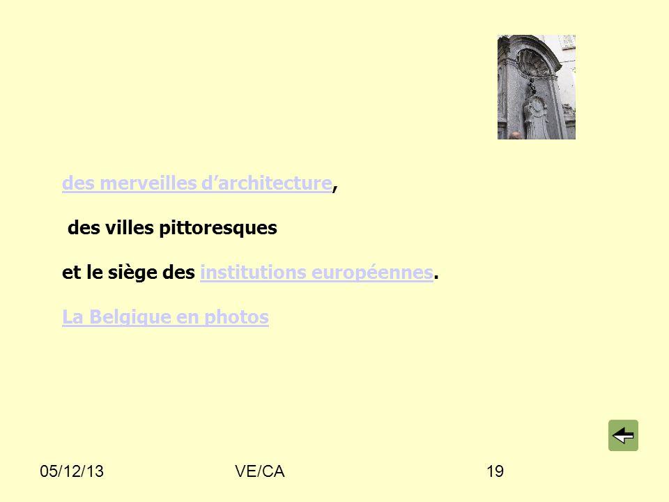 05/12/13VE/CA19 des merveilles darchitecturedes merveilles darchitecture, des villes pittoresques et le siège des institutions européennes.institutions européennes La Belgique en photos