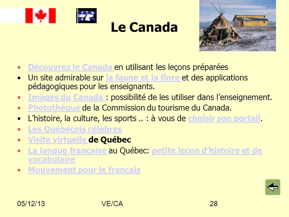 05/12/13VE/CA28 Le Canada Découvrez le Canada en utilisant les leçons préparéesDécouvrez le Canada Un site admirable sur la faune et la flore et des a