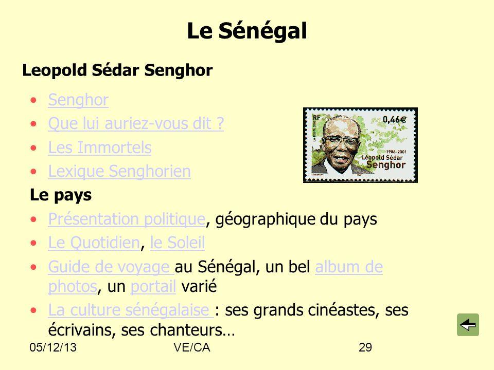 05/12/13VE/CA29 Le Sénégal Senghor Que lui auriez-vous dit ? Les Immortels Lexique Senghorien Le pays Présentation politique, géographique du paysPrés