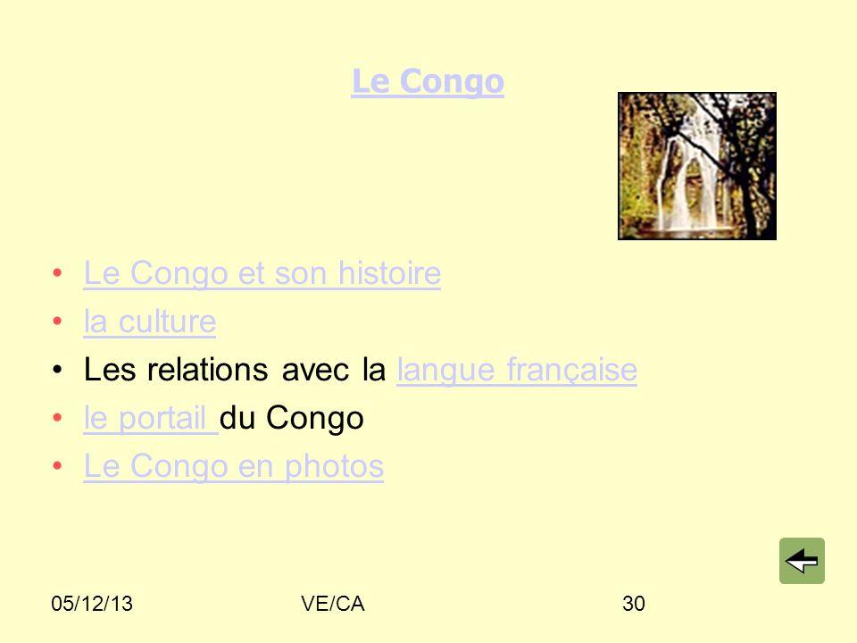 05/12/13VE/CA30 Le Congo Le Congo et son histoire la culture Les relations avec la langue françaiselangue française le portail du Congole portail Le C