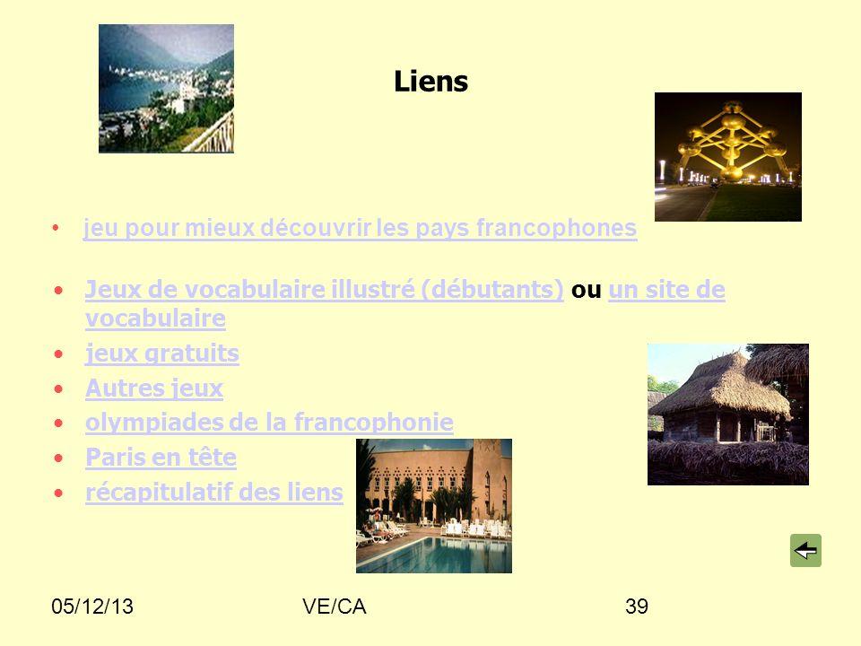 05/12/13VE/CA39 Liens jeu pour mieux découvrir les pays francophones Jeux de vocabulaire illustré (débutants) ou un site de vocabulaireJeux de vocabul