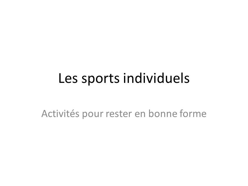 Les sports individuels Activités pour rester en bonne forme