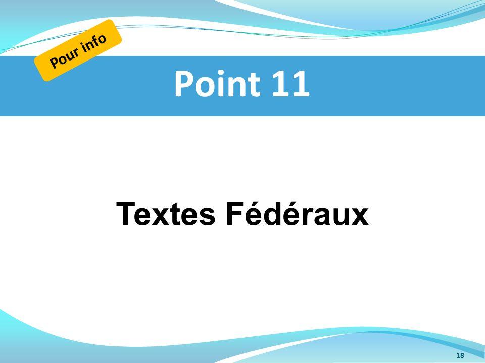 Textes Fédéraux Point 11 Pour info 18