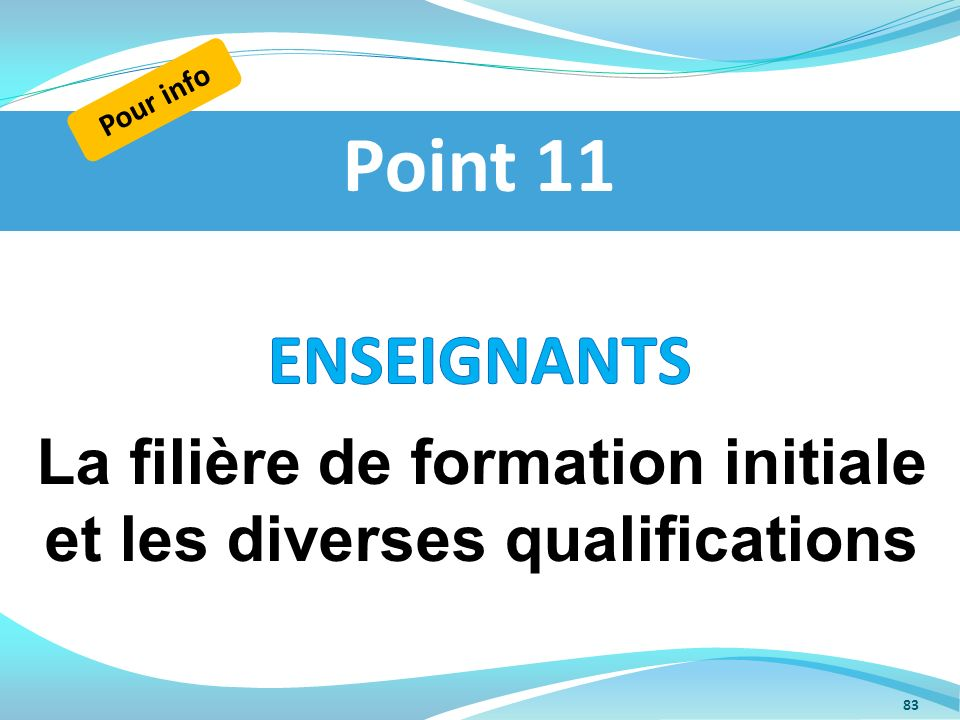 La filière de formation initiale et les diverses qualifications Point 11 Pour info 83