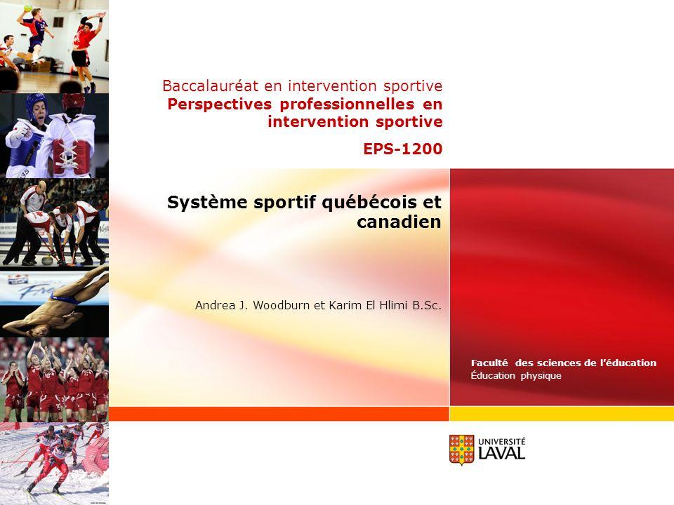 Système sportif québécois et canadien Andrea J.Woodburn et Karim El Hlimi B.Sc.