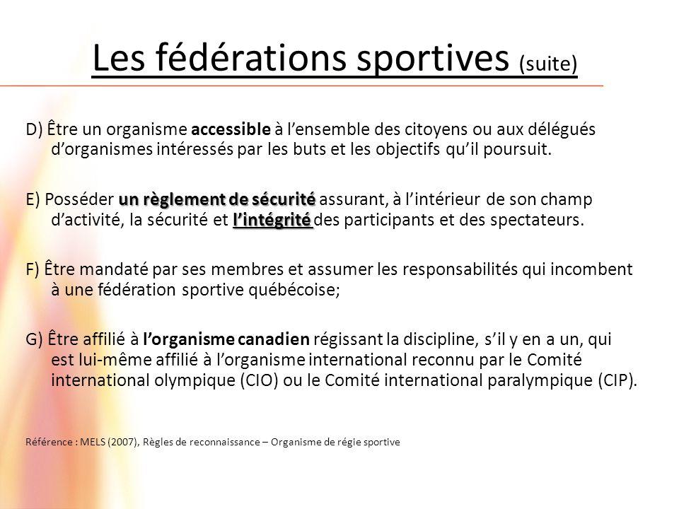 Financement du sport au Québec 1)Programme de soutien aux fédérations sportives québécoises (MELS) Le PSFSQ sappui sur la présence en région, le développement de lexcellence, la formation des entraîneurs, la régie de compétition et la diffusion de linformation et la promotion.
