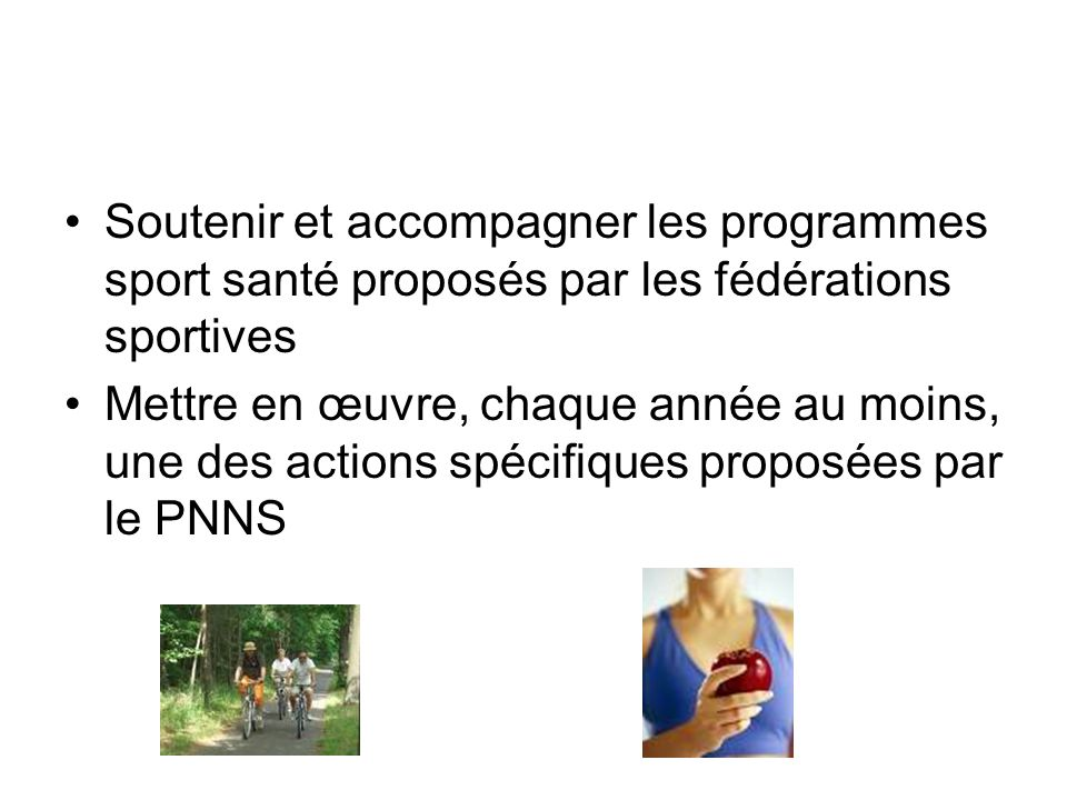 Soutenir et accompagner les programmes sport santé proposés par les fédérations sportives Mettre en œuvre, chaque année au moins, une des actions spéc