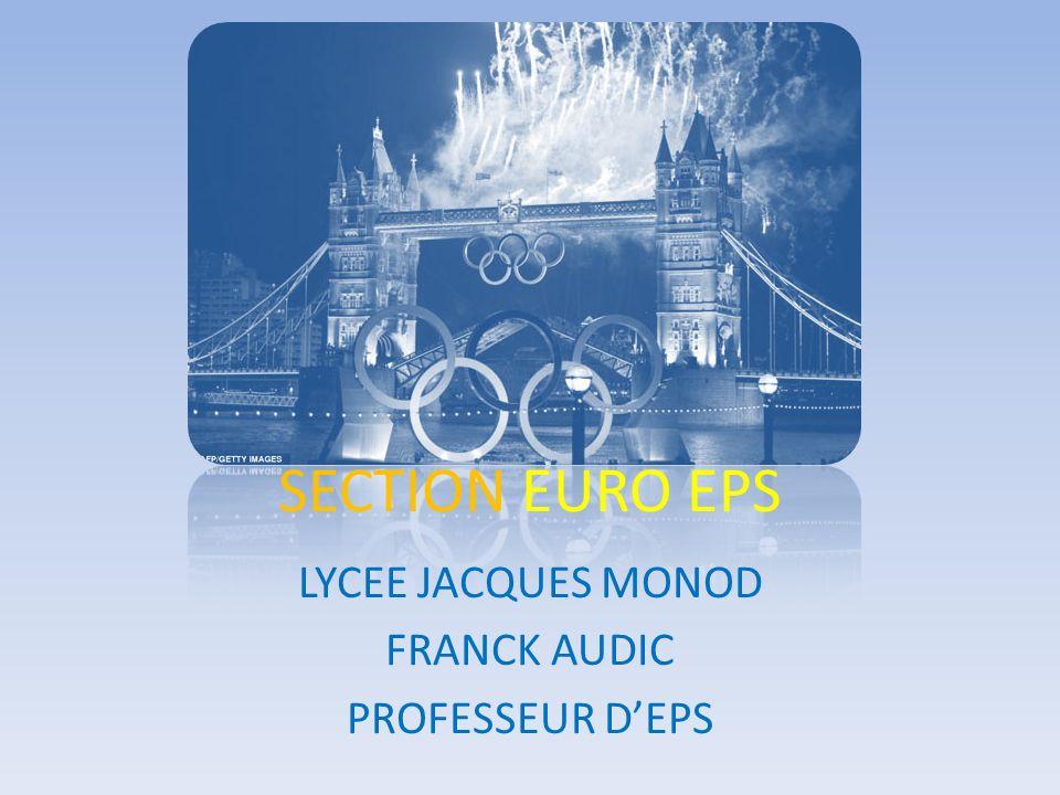 SECTION EURO EPS LYCEE JACQUES MONOD FRANCK AUDIC PROFESSEUR DEPS
