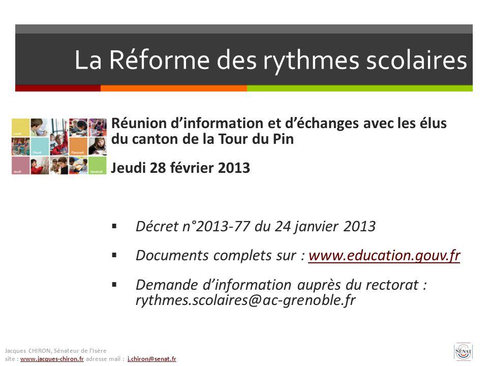 La Réforme des rythmes scolaires Réunion dinformation et déchanges avec les élus du canton de la Tour du Pin Jeudi 28 février 2013 Décret n°2013-77 d