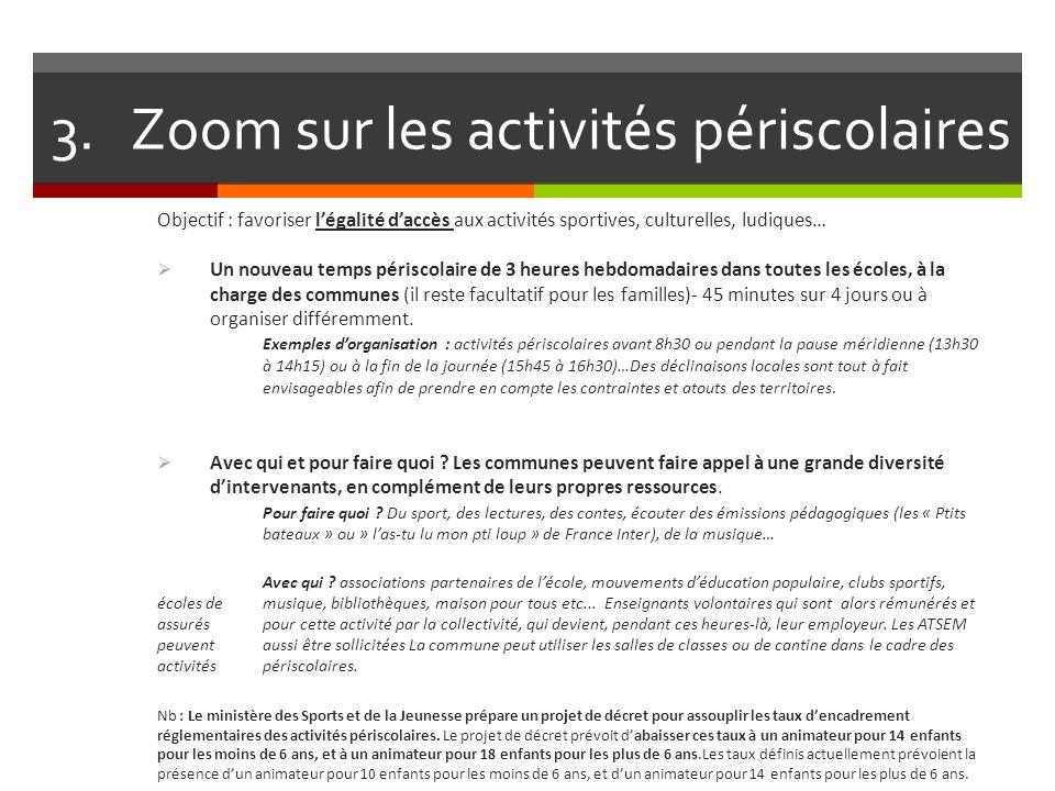 3. Zoom sur les activités périscolaires Objectif : favoriser légalité daccès aux activités sportives, culturelles, ludiques… Un nouveau temps périscol