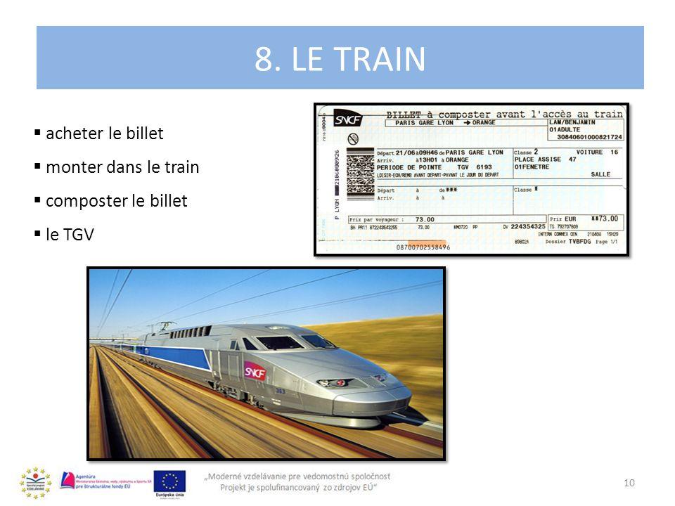 4. 8. LE TRAIN 10 acheter le billet monter dans le train composter le billet le TGV