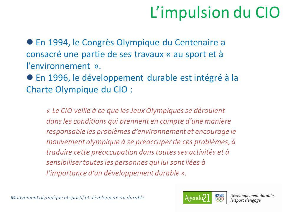 Limpulsion du CIO En 1994, le Congrès Olympique du Centenaire a consacré une partie de ses travaux « au sport et à lenvironnement ». En 1996, le dével