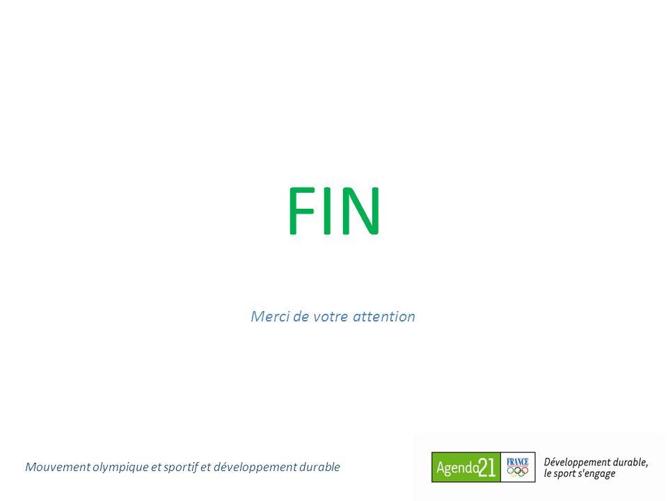 Mouvement olympique et sportif et développement durable FIN Merci de votre attention