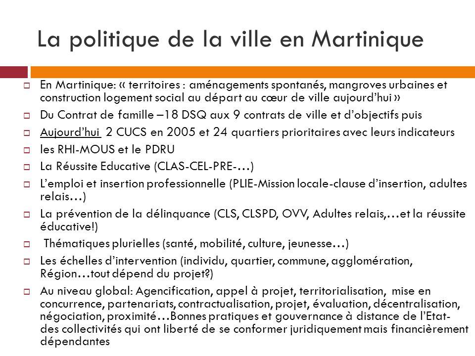 La politique de la ville en Martinique En Martinique: « territoires : aménagements spontanés, mangroves urbaines et construction logement social au dé