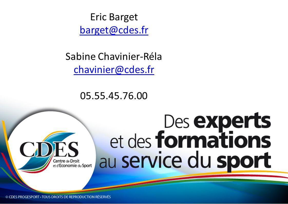 Eric Barget barget@cdes.fr Sabine Chavinier-Réla chavinier@cdes.fr 05.55.45.76.00