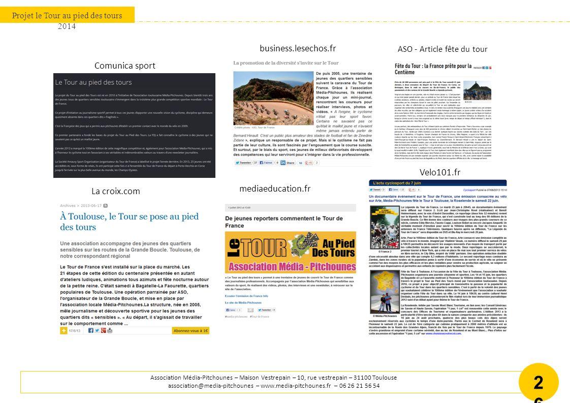 Projet le Tour au pied des tours 2014 Association Média-Pitchounes – Maison Vestrepain – 10, rue vestrepain – 31100 Toulouse association@media-pitchounes – www.media-pitchounes.fr – 06 26 21 56 54 2727 www.tfc.info/ Toulouseinfos.fr