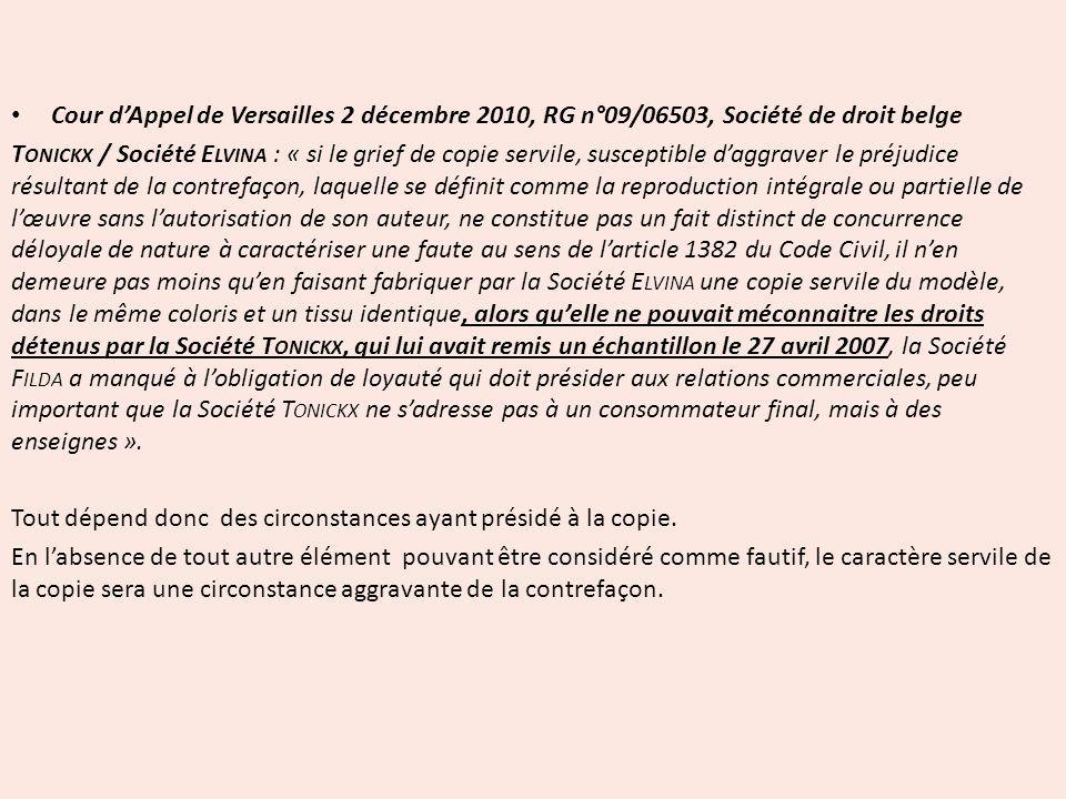 Cour dAppel de Versailles 2 décembre 2010, RG n°09/06503, Société de droit belge T ONICKX / Société E LVINA : « si le grief de copie servile, suscepti