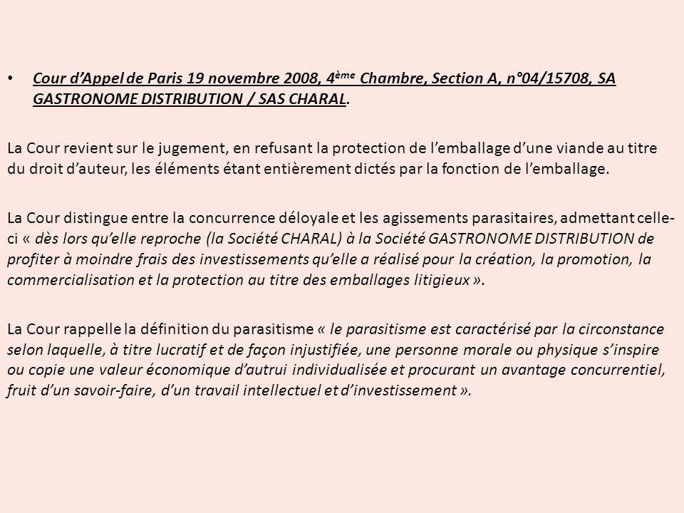 Cour dAppel de Paris 19 novembre 2008, 4 ème Chambre, Section A, n°04/15708, SA GASTRONOME DISTRIBUTION / SAS CHARAL. La Cour revient sur le jugement,