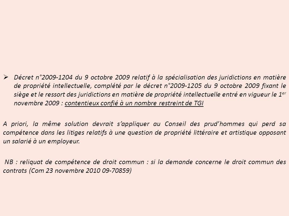 Décret n°2009-1204 du 9 octobre 2009 relatif à la spécialisation des juridictions en matière de propriété intellectuelle, complété par le décret n°200