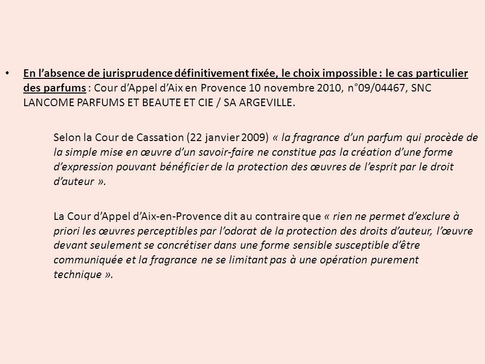En labsence de jurisprudence définitivement fixée, le choix impossible : le cas particulier des parfums : Cour dAppel dAix en Provence 10 novembre 201