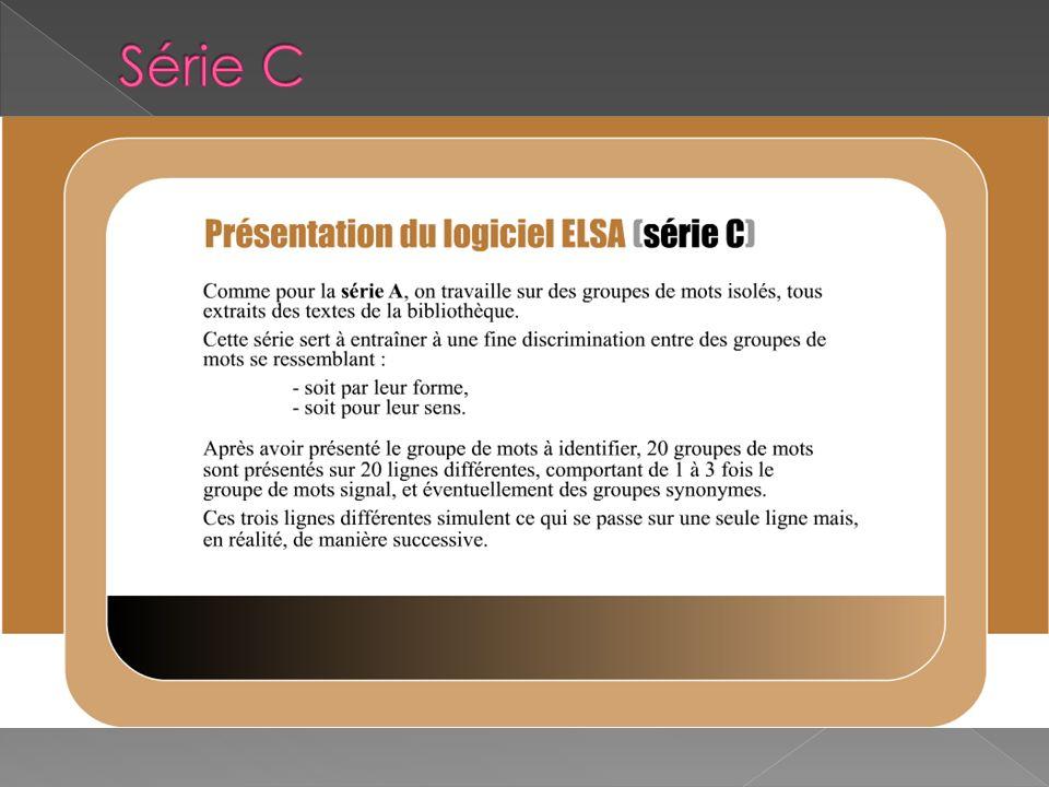 La série C entraîne à bien faire la différence entre des mots qui se ressemblent soit par la forme, soit par le sens.