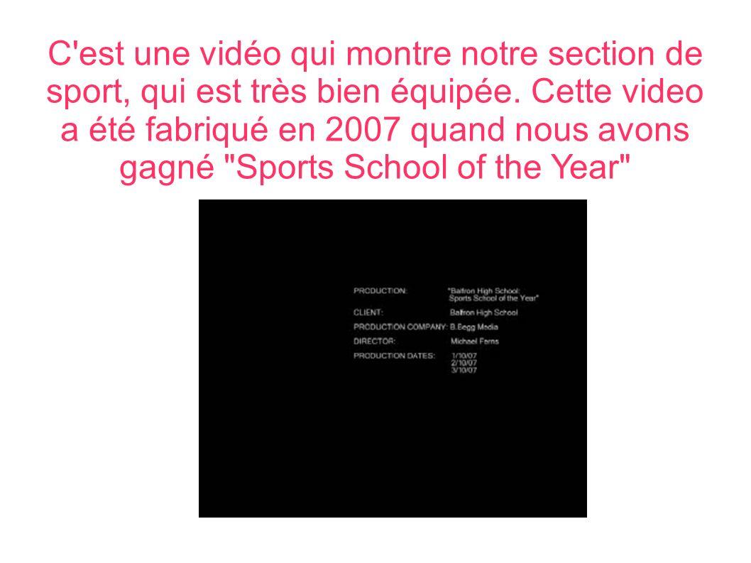 C'est une vidéo qui montre notre section de sport, qui est très bien équipée. Cette video a été fabriqué en 2007 quand nous avons gagné