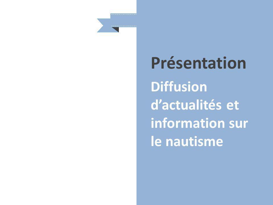 Présentation Diffusion dactualités et information sur le nautisme