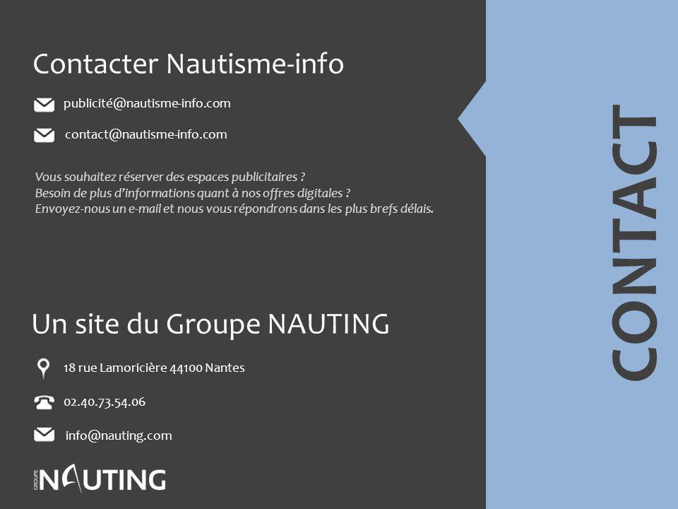 CONTACT 18 rue Lamoricière 44100 Nantes 02.40.73.54.06 info@nauting.com publicité@nautisme-info.com Contacter Nautisme-info Un site du Groupe NAUTING