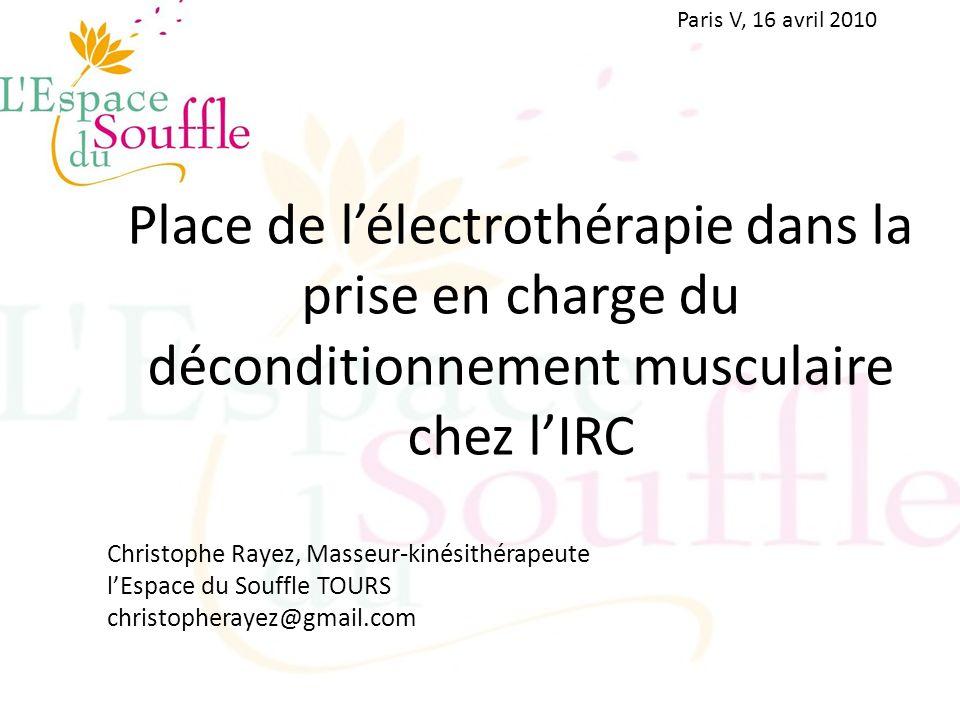 Place de lélectrothérapie dans la prise en charge du déconditionnement musculaire chez lIRC Christophe Rayez, Masseur-kinésithérapeute lEspace du Souf