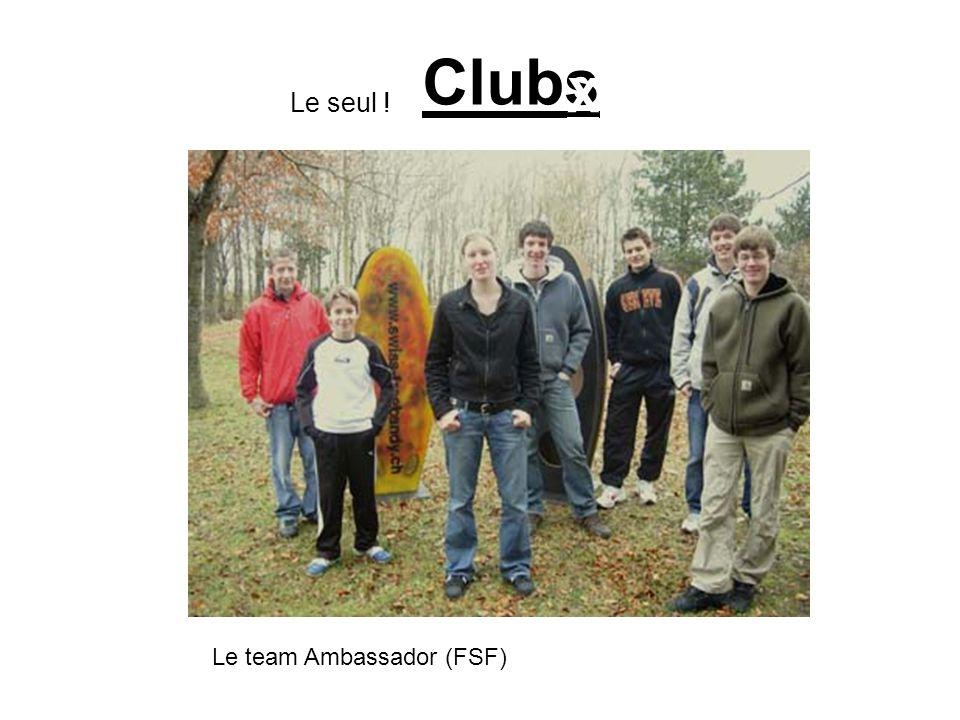 Clubs Le team Ambassador (FSF) Le seul ! X