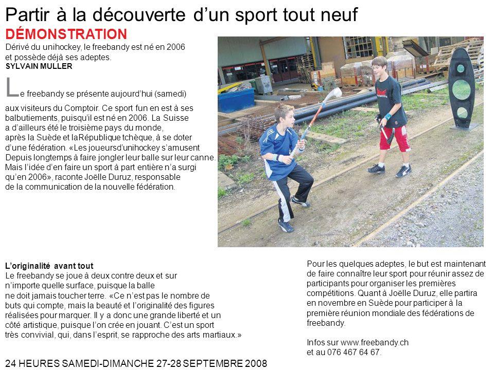 Partir à la découverte dun sport tout neuf DÉMONSTRATION Dérivé du unihockey, le freebandy est né en 2006 et possède déjà ses adeptes.