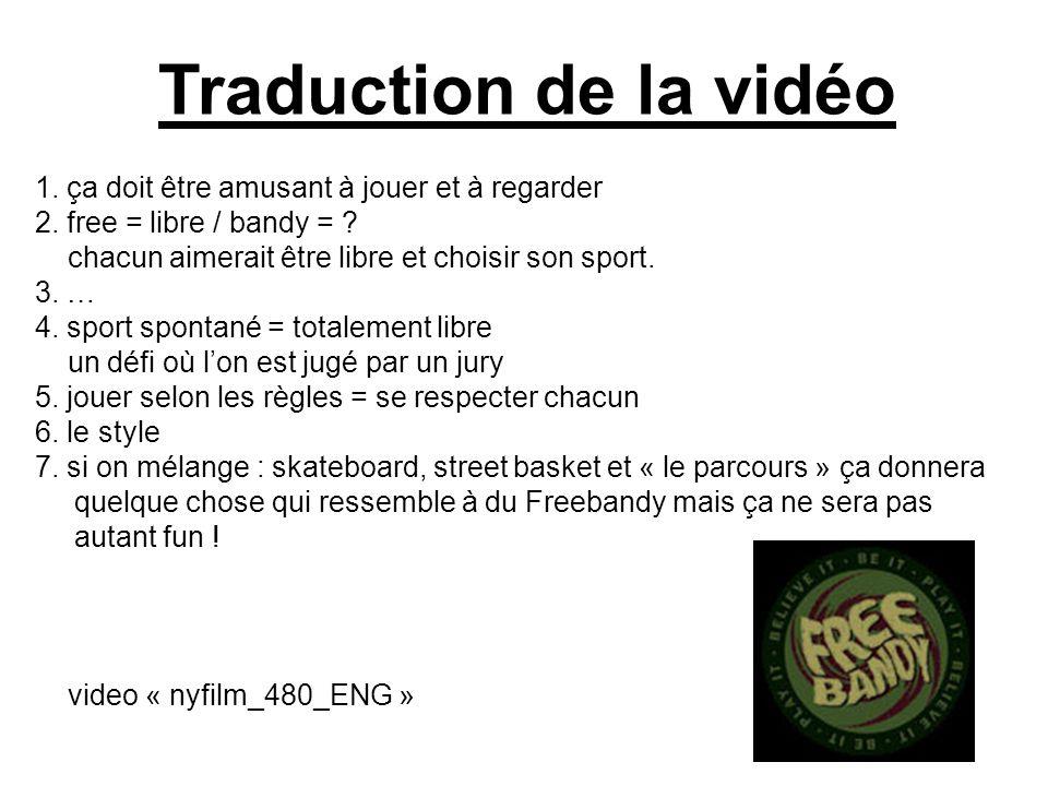 Traduction de la vidéo 1.ça doit être amusant à jouer et à regarder 2.
