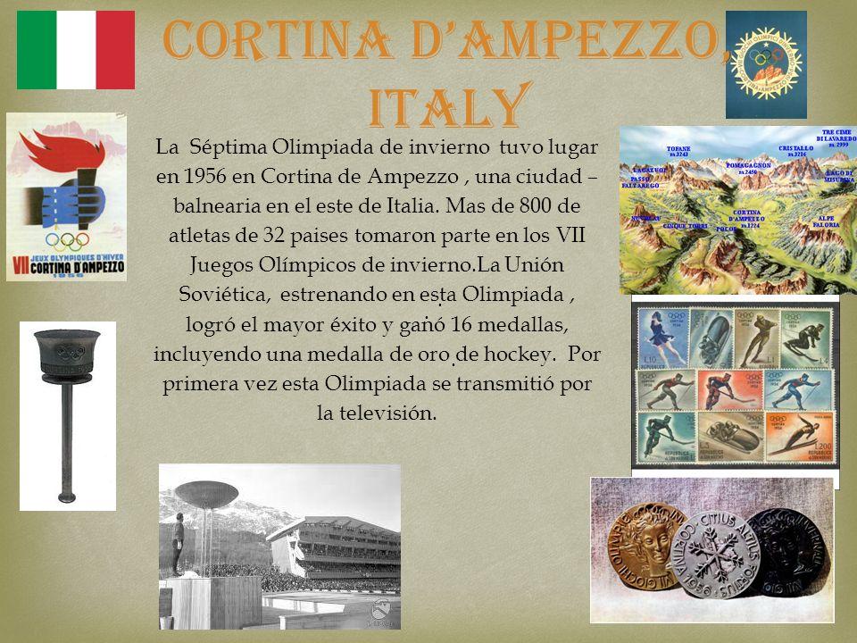 . Cortina dAmpezzo, ITALY.. La Séptima Olimpiada de invierno tuvo lugar en 1956 en Cortina de Ampezzo, una ciudad – balnearia en el este de Italia. Ma